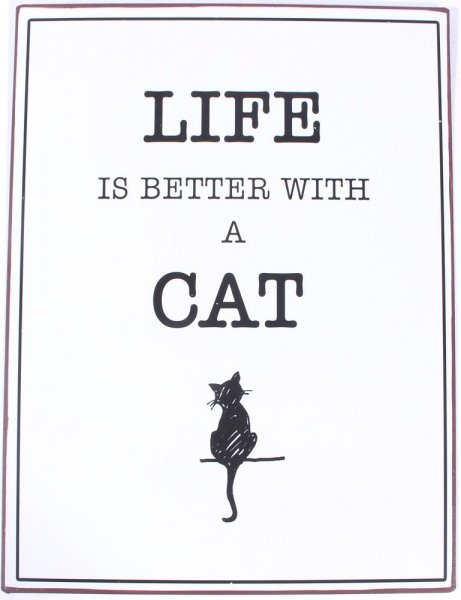 Lafinesse Schild Life is better with a cat
