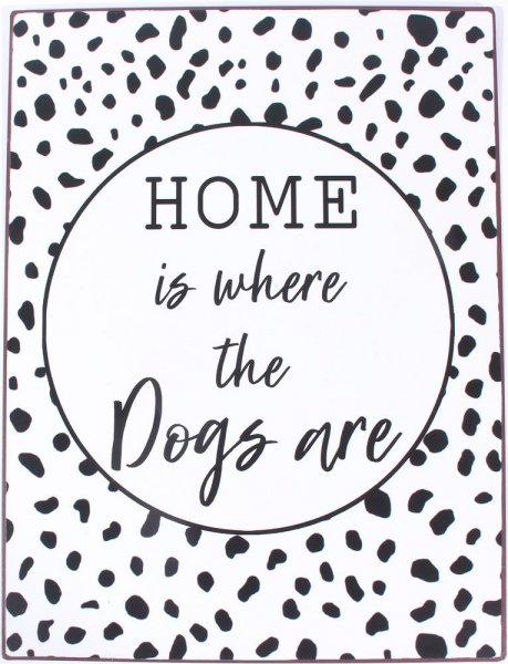Lafinesse Schild Home is where the dogs are