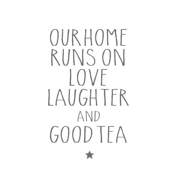 Serviette Our home runs on love laughter and good tea